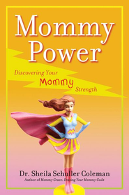 Mommy Power: Discovering Your Mommy Strength - eBook  -     By: Dr. Sheila Schuller Coleman