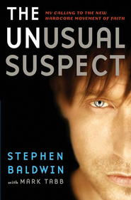 The Unusual Suspect: My Calling to the New Hardcore Movement of Faith - eBook  -     By: Stephen Baldwin