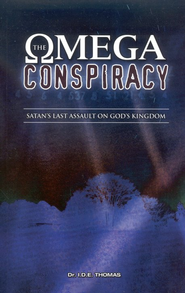 The Omega Conspiracy: Satan's Last Assault On God's Kingdom  -     By: I.D.E. Thomas