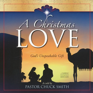 A Christmas Love: God's Unspeakable Gift, CD  -     By: Chuck Smith