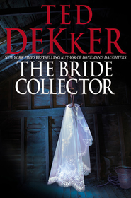 The Bride Collector - eBook  -     By: Ted Dekker