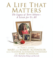 A Life That Matters: The Legacy of Terri Schiavo - A Lesson for Us All - eBook  -     By: Mary Schindler, Robert Schindler, Bobby Schindler