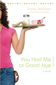 You Had Me at Good-bye: A Novel - eBook  -     By: Tracey Bateman