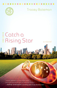 Catch a Rising Star: A Novel - eBook  -     By: Tracey Bateman