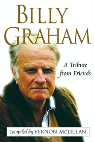 Billy Graham: A Tribute from Friends - eBook  -     By: Vernon McLellan