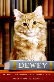 Dewey: The Small-Town Library Cat Who Touched the World - eBook  -     By: Vicki Myron, Bret Witter