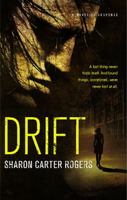 Drift: A Novel of Suspense - eBook  -     By: Sharon Carter Rogers