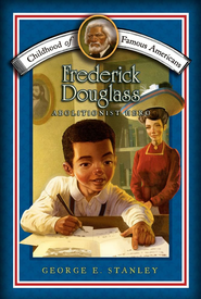 Frederick Douglass: Abolitionist Hero - eBook  -     By: George Edward Stanley
