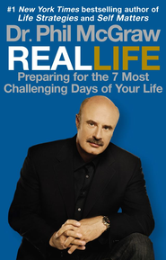 Real Life: Preparing for the 7 Most Challenging Days of Your Life - eBook  -     By: Dr. Phil McGraw