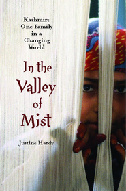 In the Valley of Mist: Kashmir: One Family In A Changing World - eBook  -     By: Justine Hardy