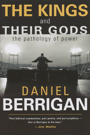 The Kings and Their Gods  -     By: Daniel Berrigan