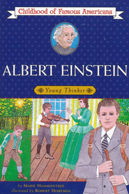 Albert Einstein: Young Thinker   -     By: Marie Hammontree