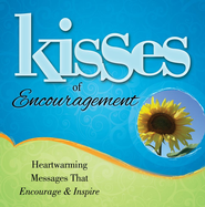 Kisses of Encouragement: Heartwarming Messages that Encourage & Inspire - eBook  -