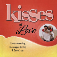 Kisses of Love: Heartwarming Messages to Say I Love You - eBook  -