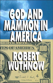 God and Mammon In America   -     By: Robert Wuthnow
