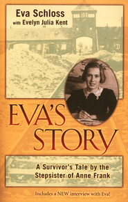 Eva's Story  -     By: Eva Schloss, Evelyn Julia Kent