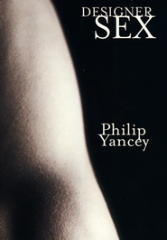 Designer Sex, 5 Pack   -     By: Philip Yancey