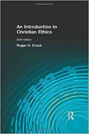 An Introduction to Christian Ethics  -     By: Roger H. Crook