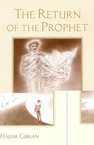 The Return of the Prophet - eBook  -     By: Hajjar Gibran