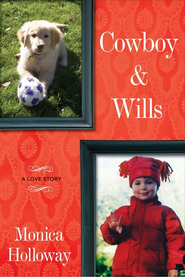 Cowboy & Wills: A Love Story - eBook  -     By: Monica Holloway