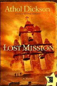 Lost Mission: A Novel - eBook  -     By: Athol Dickson