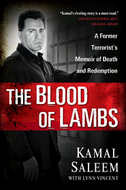 The Blood of Lambs: A Former Terrorist's Memoir of Death and Redemption - eBook  -     By: Kamal Saleem