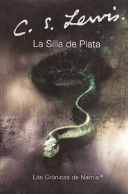 La Silla de Plata  (The Silver Chair)  -     By: C.S. Lewis