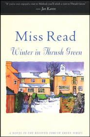 Winter in Thrush Green   -     By: Miss Read