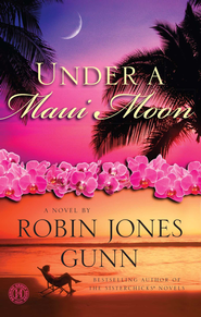 Under a Maui Moon: A Novel - eBook  -     By: Robin Jones Gunn
