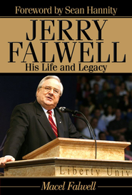 Jerry Falwell: His Life and Legacy - eBook  -     By: Macel Falwell