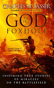 God in the Foxhole: Inspiring True Stories of Miracles on the Battlefield - eBook  -     By: Charles W. Sasser