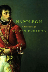Napoleon: A Political Life - eBook  -     By: Steven Englund