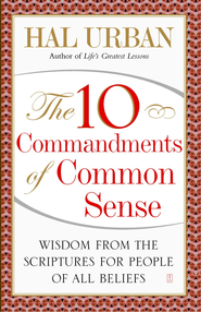 The 10 Commandments of Common Sense: Wisdom from the Scriptures for People of All Beliefs - eBook  -     By: Hal Urban