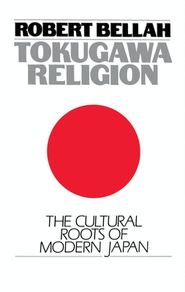 Tokugawa Religion: The Cultural Roots of Modern Japan   -     By: Robert Bellah