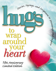 Hugs to Wrap Around Your Heart: 10th Anniversary Limited Edition - eBook  -
