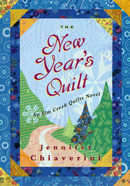 The New Year's Quilt: An Elm Creek Quilts Novel - eBook  -     By: Jennifer Chiaverini