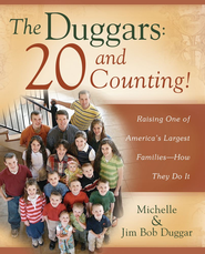 The Duggars: 20 and Counting!: Raising One of America's Largest Families-How the - eBook  -     By: Michelle Duggar, Jim Bob Duggar