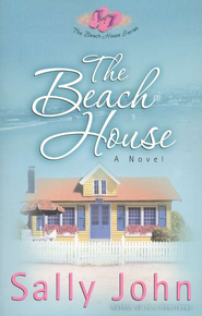 The Beach House, Beach House Series #1   -     By: Sally John