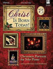 Christ Is Born Today!: Christmas Portraits for Solo   Piano  -     By: Erinn Schwarz