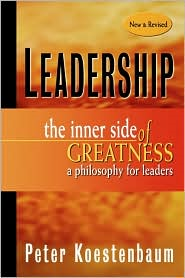 Leadership, New and Revised: The Inner Side of Greatness, A Philosophy for Leaders  -     By: Peter Koestenbaum