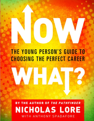 Now What?: The Young Person's Guide to Choosing the Perfect Career - eBook  -     By: Nicholas Lore