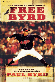 Free Byrd: The Power of a Liberated Life - eBook  -     By: Paul Byrd