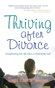 Thriving After Divorce: Transforming Your Life When a Relationship Ends - eBook  -     By: Tonja Evetts Weimer