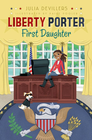 Liberty Porter, First Daughter - eBook  -     By: Julia DeVillers