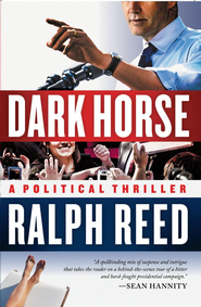 Dark Horse: A Political Thriller - eBook  -     By: Ralph Reed