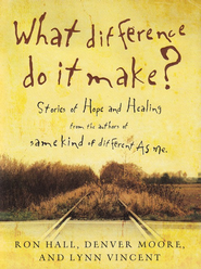 What Difference Do It Make?  - Slightly Imperfect  -     By: Ron Hall, Denver Moore, Lynn Vincent