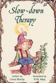 Elf Help: Slow Down Therapy   -     By: Linus Mundy