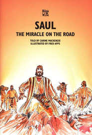 Saul: The Miracle on the Road   -     By: Carine MacKenzie     Illustrated By: Fred Apps