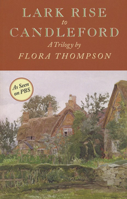 Lark Rise to Candleford: A Trilogy   -     By: Flora Thompson