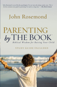 Parenting by the Book: Biblical Wisdom for Raising Your Child - eBook  -     By: John Rosemond
